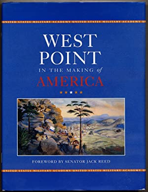 West Point in the Making of America: REED, Jack, foreword
