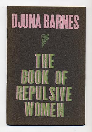 The Book of Repulsive Women: BARNES, Djuna