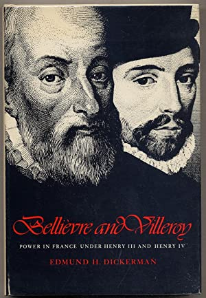 Bellievre and Villeroy: Power in France Under Henry III and Henry IV
