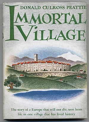 Immortal Village: PEATTIE, Donald Culross