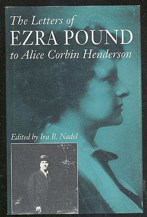 The Letters of Ezra Pound to Alice: NADEL, Ira B.,