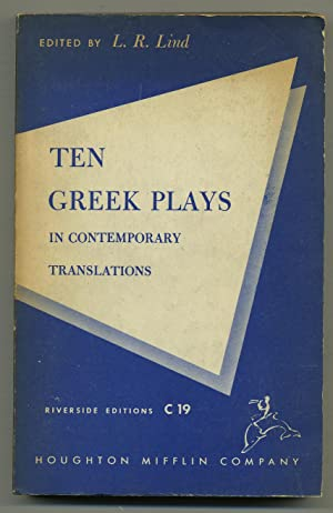Ten Greek Plays in Contemporary Translations: LIND, L.R., edited