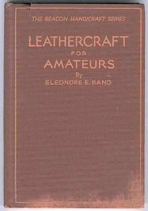 Leathercraft for Amateurs: Bang, Eleonore E.