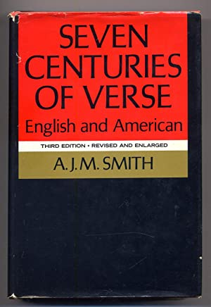 Seven Centuries of Verse: English and American;: SMITH, A. J.