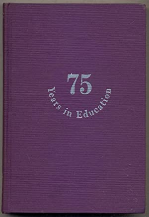 Seventy-Five Years in Education: The Role of the School of Education, New York University, 1890-...