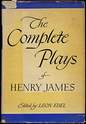 The Complete Plays of Henry James: EDEL, Leon, edited