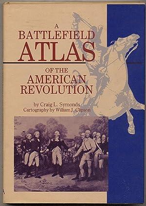 A Battlefield Atlas of the American Revolution: SYMONDS, Craig L.