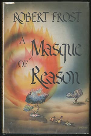 A Masque of Reason: FROST, Robert