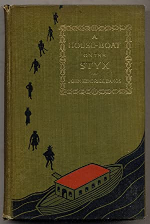 A House-Boat on the Styx: Being Some: BANGS, John Kendrick