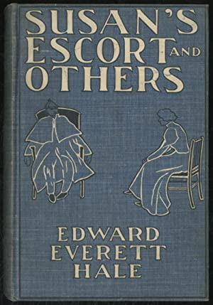 Susan's Escort and Others: HALE, Edward Everett