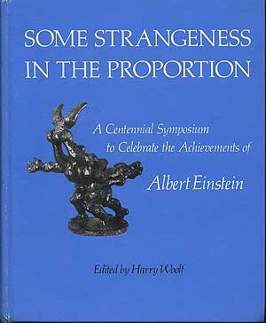 Some Strangeness in the Proportion: A Centennial Symposium to Celebrate the Achievements fo Alber...