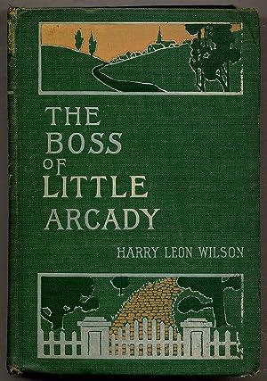The Boss of Little Arcady: WILSON, Harry Leon