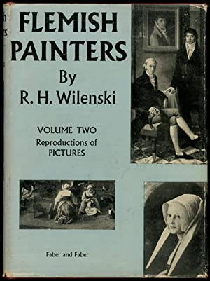 Flemish Painters 1430-1830 Volume Two, Reproductions of Pictures: WILENSKI, R.H.