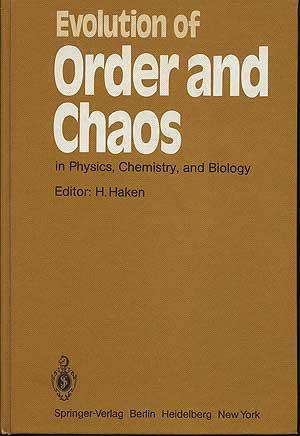 Evolution of Order and Chaos in Physics, Chemistry and Biology: HAKEN, H. (editor)