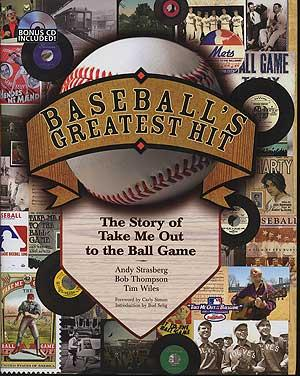 Baseball's Greatest Hit: The Story of Take Me Out to the Ball Game