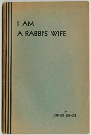 I Am A Rabbi's Wife: BENGIS, Esther