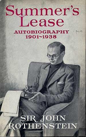 Summer Lease: Autobiography, 1901-1938: ROTHENSTEIN, Sir John