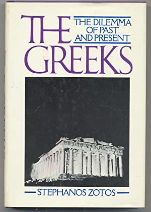 The Greeks The Dilemma of Past and: ZOTOS, Stephanos