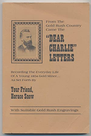 """From the Gold Rush Country Came the """"Dear Charlie"""" Letters: Recording the Everyday Life ..."""