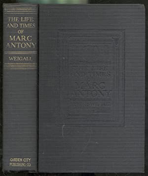 The Life and Times of Marc Antony: WEIGALL, Arthur