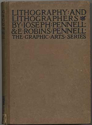 Lithography and Lithographers: Some Chapters in the: PENNELL, Joseph