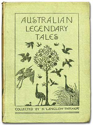Australian Legendary Tales: Folk-Lore of The Noongahburrahs: PARKER, Mrs. K.