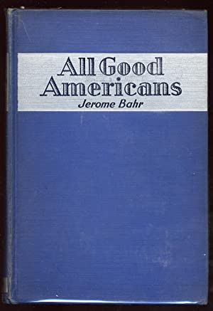 All Good Americans: BAHR, Jerome