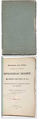 Documents and Letters Intended to Illustrate the Revolutionary Incidents of Queens County, N.Y., ...