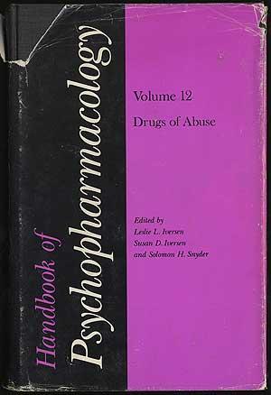 HANDBOOK OF PSYCHOPHARMACOLOGY: DRUGS OF ABUSE - VOLUME 12: IVERSEN, LESLIE L.