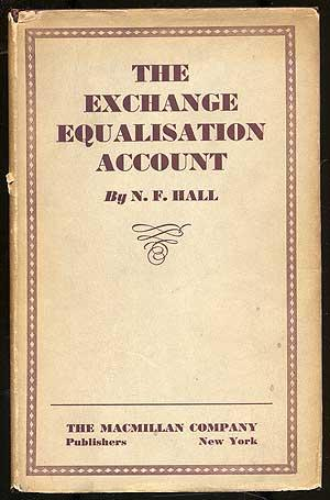 The Exchange Equalisation Account: HALL, N.F.