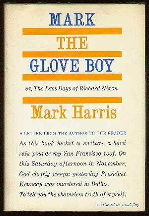 Mark the Glove Boy, or The Last Days of Richard Nixon: HARRIS, Mark