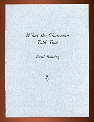 What the Chairman Told Tom: BUNTING, Basil