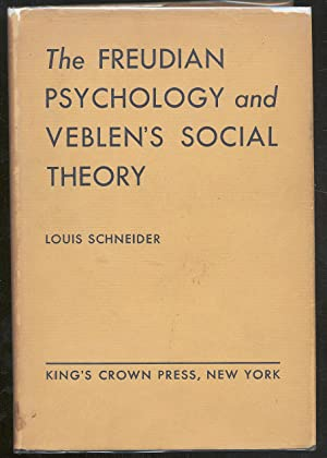 THE FREUDIAN PSYCHOLOGY AND VEBLEN'S SOCIAL THEORY: SCHNEIDER, LOUIS