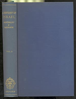 A History of Israel: Volume II: From: OESTERLEY, W.O.E.