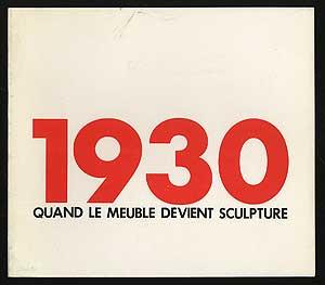 1930: Quand Le Meuble Devient Sculpture: Lederfajn, Aaron and Lenormand, Xavier