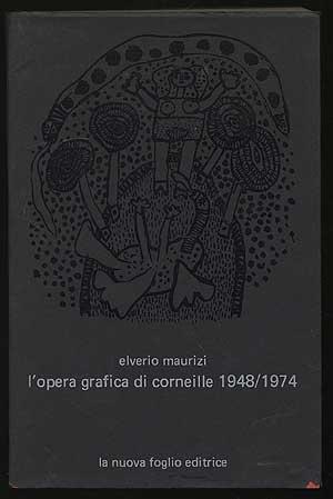 L'Opera Grafica Di Corneille 1948/1974: Maurizi, Elverio
