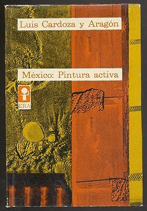 MEXICO: PINTURA ACTIVA: Cardoza y Aragon,