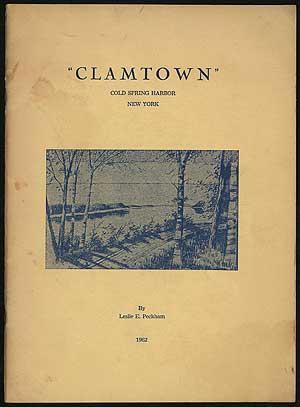 Clamtown Cold Spring Harbor New York: PECKHAM, Leslie E.