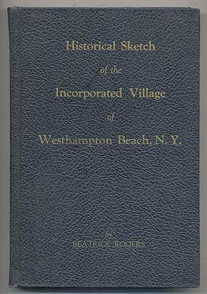 HISTORICAL SKETCH OF THE INCORPORATED VILLAGE OF WESTHAMPTON BEACH, New York 1640-1951