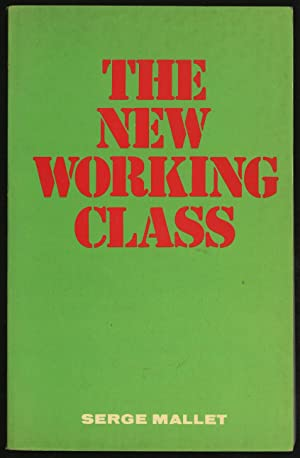 THE NEW WORKING CLASS: MALLET, SERGE