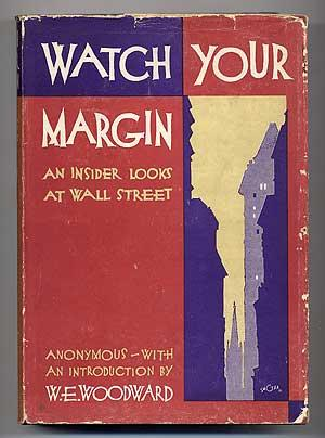 Watch Your Margin: An Insider Looks at Wall Street: Anonymous