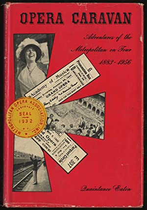 Opera Caravan: Adventures of the Metropolitan on Tour 1883-1956