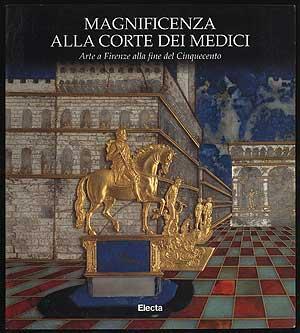 Magnificenza Alla Corte Dei Medici: Arte a
