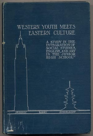 Western Youth Meets Eastern Culture: A Study: SWEENEY, Frances G.,