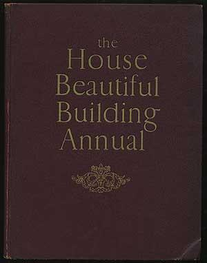 The House Beautiful Building Annual: A Comprehensive
