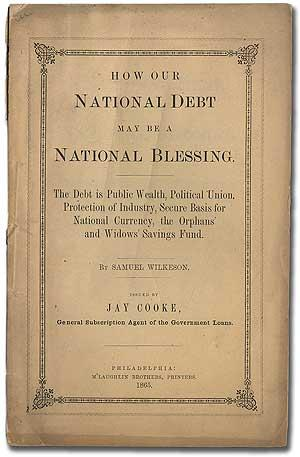 How Our National Debt May Be a National Blessing. The Debt is Public Wealth, Political Union, Pro...