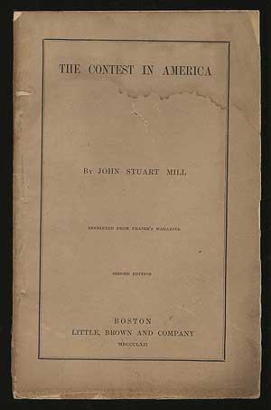 The Contest in America. Reprinted from Fraser's Magazine: MILL, John Stuart