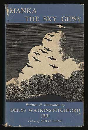 Manka the Sky Gypsy: The Story of: WATKINS-PITCHFORD, Denys J.