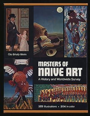 Masters of Naive Art: A History and: BIHALJI-MERIN, Oto