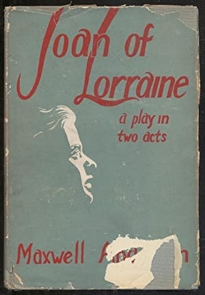 Joan of Lorraine: A Play in Two: ANDERSON, Maxwell